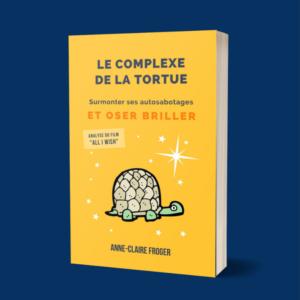Le Complexe de la Tortue - Surmonter ses autosabotages et oser briller - EBOOK 168 pages